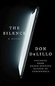 The Silence: A Novel door Don DeLillo