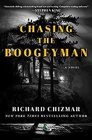 Chasing the Boogeyman: A Novel by Richard…