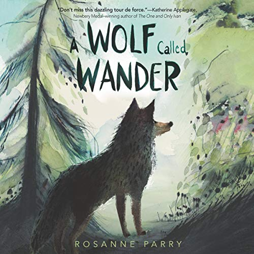 A Wolf Named Wander by Roseanne Parry