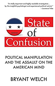State of Confusion: Political Manipulation…
