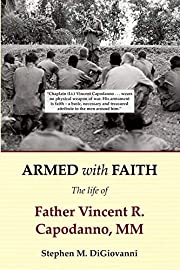 Armed with Faith: The Life of Father Vincent…