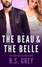 The Beau & the Belle by R. S. Grey