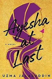Ayesha At Last de Uzma Jalaluddin