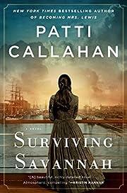 Surviving Savannah av Patti Callahan