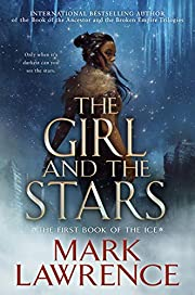 The Girl and the Stars (The Book of the Ice)…