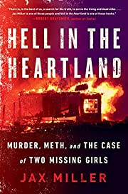 Hell in the Heartland: Murder, Meth, and the…