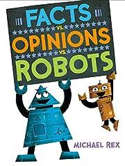 Facts vs. Opinions vs. Robots av Michael Rex