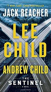 The Sentinel: A Jack Reacher Novel por Lee…