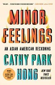 Minor Feelings: An Asian American Reckoning…