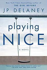 Playing Nice: A Novel por JP Delaney