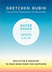 Outer Order, Inner Calm: Declutter and…