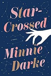Star-Crossed: A Novel de Minnie Darke