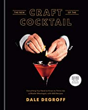 The New Craft of the Cocktail: Everything…