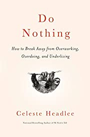 Do Nothing: How to Break Away from…