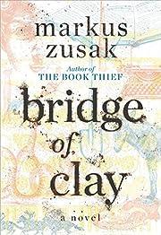 Bridge of Clay – tekijä: Markus Zusak