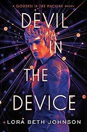 Devil in the Device de Lora Beth Johnson