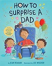 How to Surprise a Dad – tekijä: Jean…
