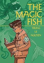 The Magic Fish af Trung Le Nguyen