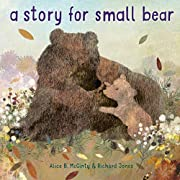 A Story for Small Bear por Alice B. McGinty