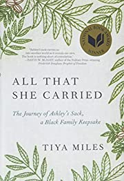 All That She Carried: The Journey of…