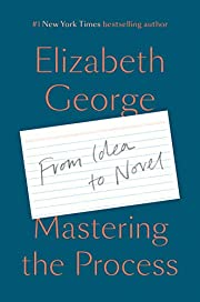 Mastering the Process: From Idea to Novel af…