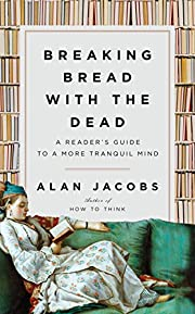 Breaking Bread with the Dead: A Reader's…