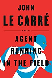 Agent Running in the Field: A Novel –…