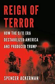 Reign of Terror: How the 9/11 Era…