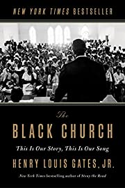 The Black Church: This Is Our Story, This Is…