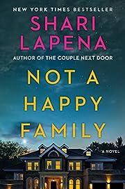 Not a Happy Family: A Novel af Shari Lapena