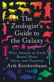 The Zoologist's Guide to the Galaxy: What…