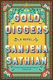 Gold Diggers: A Novel av Sanjena Sathian