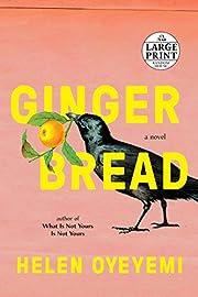 Gingerbread: A Novel de Helen Oyeyemi