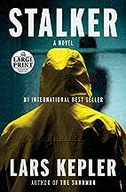 Stalker (Joona Linna) by Lars Kepler