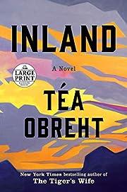 Inland: A Novel (Random House Large Print)…