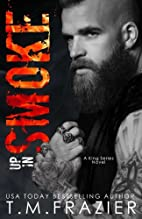 Up In Smoke: A King Series Novel by T. M.…