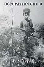 Occupation Child: WWII Greece by T. Styppas