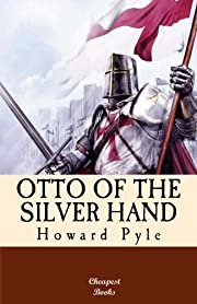 Otto of the Silver Hand af Howard Pyle
