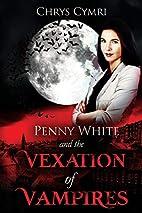 The Vexation of Vampires (Penny White)…
