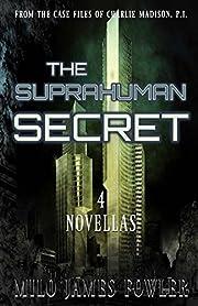 The Suprahuman Secret av Milo James Fowler