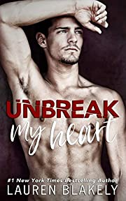 Unbreak My Heart de Lauren Blakely
