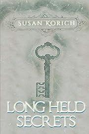 Long Held Secrets af Susan Korich
