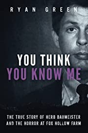 You Think You Know Me: The True Story of…