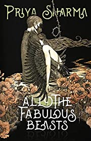 All the Fabulous Beasts – tekijä: Priya…