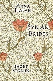 Syrian Brides de Anna Halabi