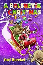A Bolshevik Christmas por Yoel Bereket