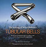 The making of Mike Oldfield's Tubular bells : the true story of making the classic 1973 album, as told on the 20th anniversary of its orignal release / [interviews] by Richard Newman ; photography by Fran May and Simon Heyworth