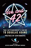 You and 42 : the hitchhiker's guide to Douglas Adams / edited by Jessica Burke & Anthony Burdge
