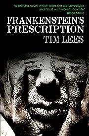 Frankenstein's Prescription por Tim Lees