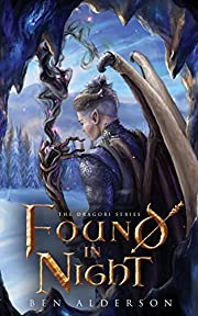 Dragori Book 2: Found in Night af Ben…